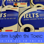 Luyện thi Toeic – Ielts tại Trung tâm gia sư Hà Nội