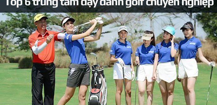 Top 6 trung tâm học đánh Golf chuyên nghiệp tốt nhất